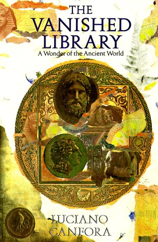 The Vanished Library: A Wonder of the Ancient World (Hellenistic Culture and Society) por Luciano Canfora