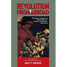 Revolution from Abroad: The Soviet Conquest of Poland's Western Ukraine and Western Belorussia Expanded wi edition by Gross, Jan T. (2002) Paperback