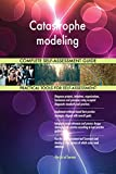 Catastrophe modeling All-Inclusive Self-Assessment - More than 710 Success Criteria, Instant Visual Insights, Comprehensive Spreadsheet Dashboard, Auto-Prioritized for Quick Results