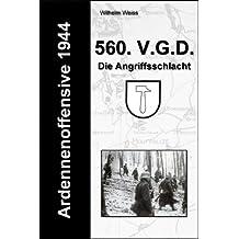 Ardennenoffensive 1944 - 560. V.G.D. - Die Angriffsschlacht