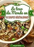 Telecharger Livres Le tour du monde en 10 soupes vegetaliennes Cuisinez vegetalien t 2 (PDF,EPUB,MOBI) gratuits en Francaise