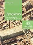 Topografia. Per gli Ist. tecnici per geometri: 2