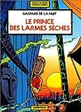 Gaspard de la Nuit, tome 3 - Le Prince des larmes sèches
