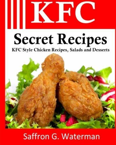 kfc-secret-recipes-kfc-style-chicken-recipes-salads-and-desserts-by-saffron-g-waterman-2011-01-02