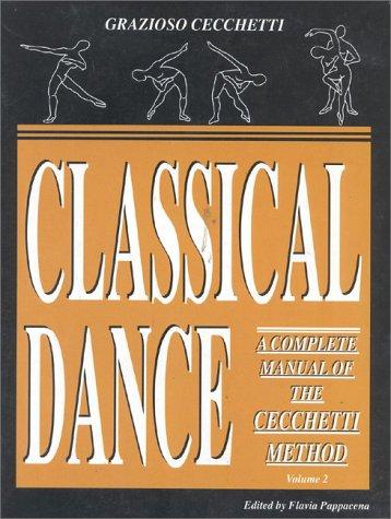 Classical dance: A Complete Manual of the Cecchetti Method: 2