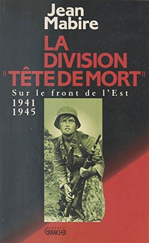 La Division Tte de mort (Totenkopf)