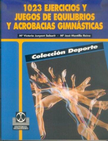 Descargar Libro 1023 Ejercicios Y Juegos De Equilibrios Y Acrobacias Gimnasticas de Unknown