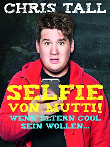 Chris Tall - Selfie von Mutti (Chr)