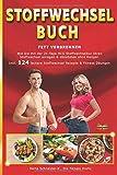 Stoffwechsel Buch Fett verbrennen: Wie Sie mit der 21-Tage HCG Stoffwechselkur Ihren Stoffwechsel anregen & abnehmen ohne Hunger. Inkl. 124 leckere Stoffwechsel Rezepte & Fitness Übungen