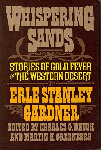 Whispering Sands: Stories of Gold Fever and the Western Desert by Erle Stanley Gardner (1-Jun-1981) Hardcover (Sand Whispering)