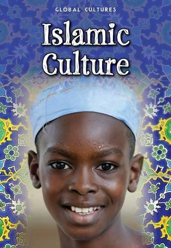 Islamic Culture (Global Cultures)