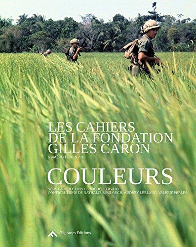 Les cahiers de la Fondation Gilles Caron N° 1 : Couleurs par Michel Poivert