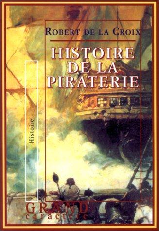 Histoire de la piraterie par Robert de La Croix