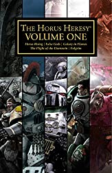 The Horus Heresy Volume One (Horus Heresy: Collected Volumes Book 1)