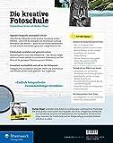 Die kreative Fotoschule: Endlich fotografische Zusammenhänge verstehen - Markus Wäger