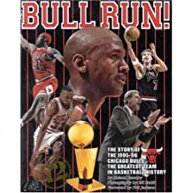 Bull Run: The Story of the 1995-96 Chicago Bulls - The Greatest Team in Basketball History