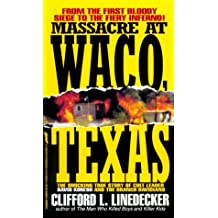 Massacre at Waco, Texas: The Shocking Story of Cult Leader David Koresh (St. Martin's True Crime Library)