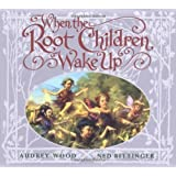 When The Root Children Wake Up by Audrey Wood (2002-03-01)