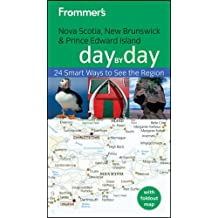 Frommer's Nova Scotia, New Brunswick and Prince Edward Island Day by Day (Frommer's Day by Day - Pocket)