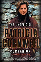 The Unofficial Patricia Cornwell Companion: A Guide to the Bestselling Author's Life and Work by George Beahm (2002-10-04)