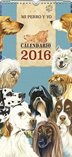 Calendario 2016. Mi Perro Y Yo (Calendarios Rustika 2016) por Vv.Aa.