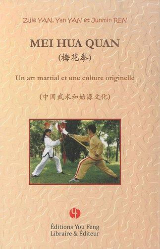 Mei Hua Quan : Un art martial et une culture originelle par Zijie Yan