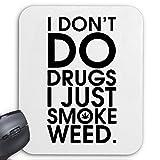 Tapis de Souris (Mousepad)'ne fais pas Drogues Juste Smoke Weed Yolo Swag Party Fun Cult Retro' ... Le cadeau idéal pour les amis - des connaissances ou des collègues de travail ... pour votre ordinateur portable, ordinateur portable ou PC Internet .. (Windows Linux, etc.)