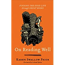 On Reading Well: Finding the Good Life through Great Books (English Edition)
