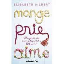 Mange Prie Aime : Changer de vie, on en a tous rêvé... Elle a osé ! (Littérature Etrangère) (French Edition)