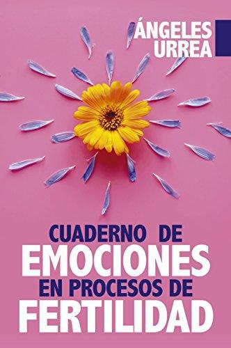 Cuaderno de Emociones en Procesos de Fertilidad (Desarrollo ...