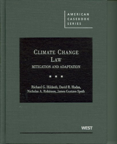 Hildreth, Hodas, Robinson and Speth's Climate Change Law: Mitigation and Adaptation (American Casebook Series) by Richard Hildreth (2009-10-07)