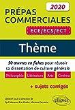Nouveau thème. 50 uvres en fiches pour réussir sa dissertation de culture générale - Prépas commerciales ECE / ECS / ECT 2020