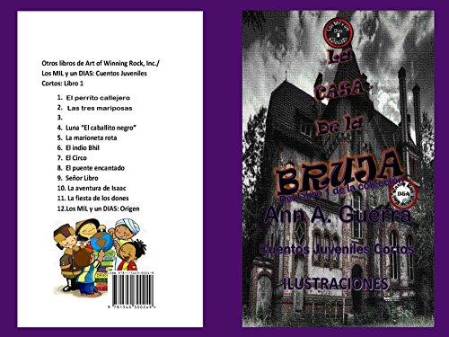 La Casa de la Bruja: Cuento No. 3 (Los MIL y un DIAS: Cuentos Juveniles Cortos) por Ann Guerra