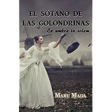 El sótano de las golondrinas Ex Umbra in Solem (Spanish Edition)