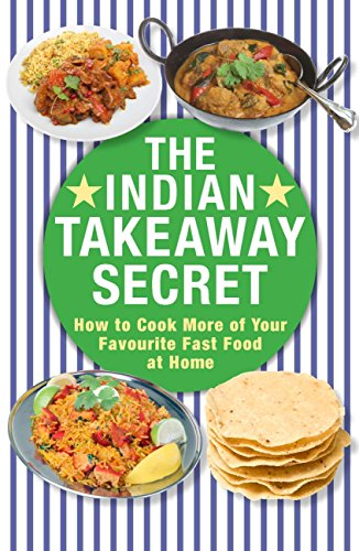 The indian takeaway secret how to cook your favourite indian fast the indian takeaway secret how to cook your favourite indian fast food at home by forumfinder Images
