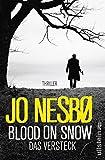 'Blood On Snow. Das Versteck: Thriller' von Jo Nesbø