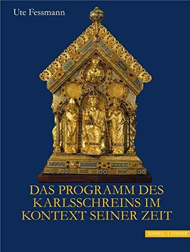 Das Programm des Karlsschreins im Kontext seiner Zeit