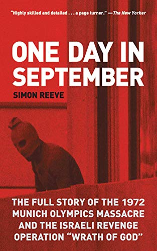 One Day in September: The Full Story of the 1972 Munich Olympics Massacre and the Israeli Revenge Operation