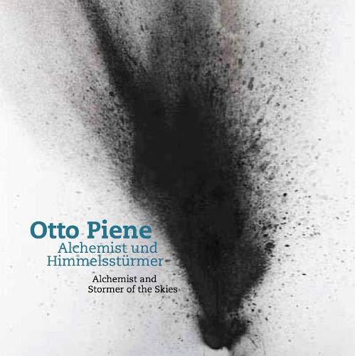 Otto Piene. Alchemist und Himmelsstürmer / Alchemist and Stormer of the Skies: Ausst. Kat. Arp Museum Bahnhof Rolandseck
