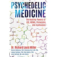 Psychedelic Medicine: The Healing Powers of LSD, MDMA, Psilocybin, and Ayahuasca (English Edition)