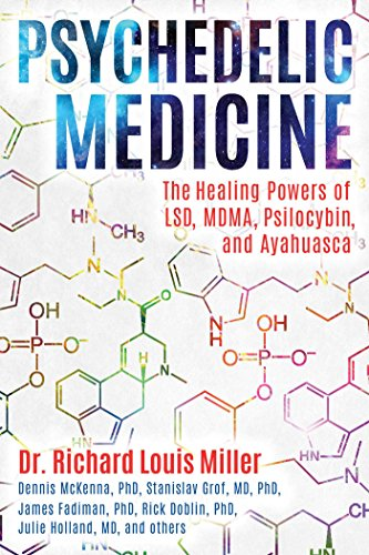 Psychedelic Medicine: The Healing Powers of LSD, MDMA, Psilocybin, and Ayahuasca (English Edition)