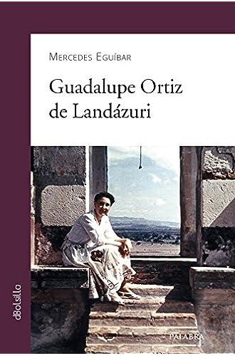 Descargar gratis Guadalupe Ortiz de Landázuri de Mercedes Eguíbar Galarza