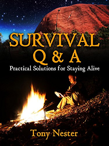 Survival Q & A: Practical Solutions for Staying Alive (Practical Survival Series Book 11) (English Edition)