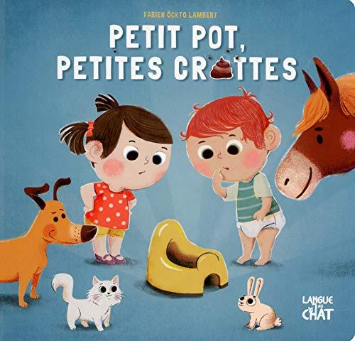 Petit pot et petites crottes - Bientôt propre ! par