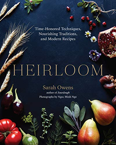 Heirloom: Time-Honored Techniques, Nourishing Traditions, and Modern Recipes (English Edition)