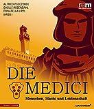 Die Medici: Menschen, Macht und Leidenschaft (Publikationen der Reiss-Engelhorn-Museen) - Alfried Wieczorek