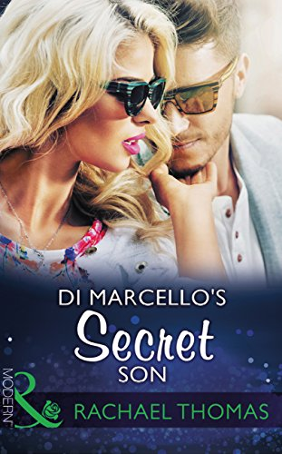 Di Marcello's Secret Son (Mills & Boon Modern) (The Secret Billionaires, Book 1) by [Thomas, Rachael]