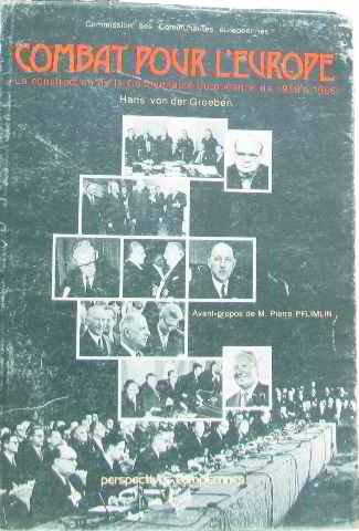 Combat pour l'europe : la construction de la communaute europeenne de 1958 a 1966 par Von Der Groeben H.