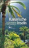 Kanarische Inseln: Ein  Reisebegleiter (insel taschenbuch, Band 2985)