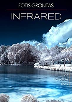 INFRARED: an incredible story by [Grontas, Fotis]